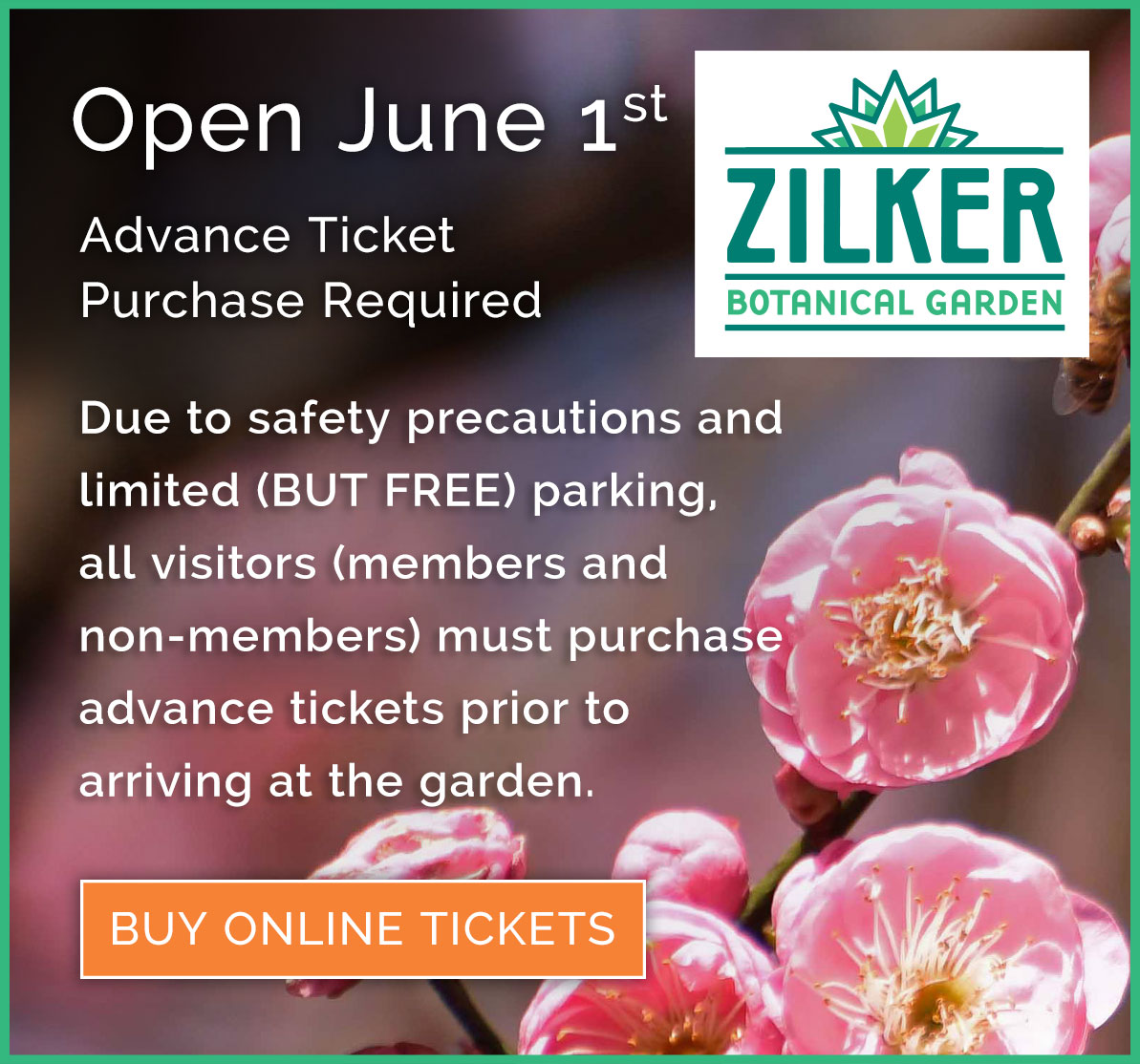 Open June 1st! Advance Ticket Purchase Required. Due to safety precautions and limited (BUT FREE) parking, all visitors (members and non-members) must purchase advance tickets prior to arriving at the garden.